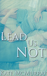 Lead Us Not (Love is Always Write)