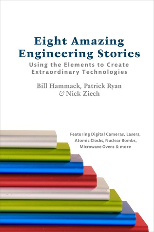Eight Amazing Engineering Stories by Bill Hammack
