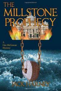 The Millstone Prophecy by Jack Harney