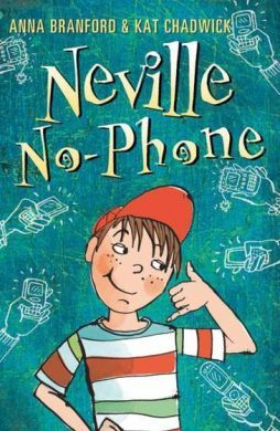 Neville No-Phone by Anna Branford