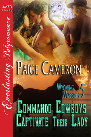 Commando Cowboys Captivate Their Lady by Paige Cameron