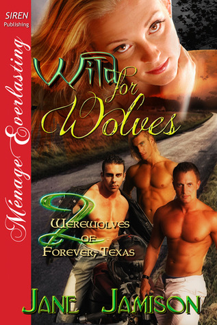 Download for free Wild for Wolves (Werewolves of Forever, Texas #2) PDF by Jane Jamison