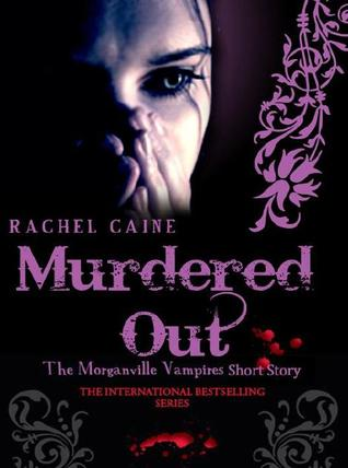 Murdered Out (The Morganville Vampires, #6.1)