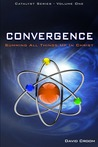 Convergence,  Summing Up All Things In Christ by David Croom