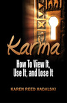 Karma: How To View It, Use It, and Lose It