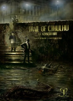 Trail of Cthulhu Role-Playing Game by Kenneth Hite
