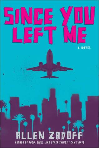 Since You Left Me by Allen Zadoff