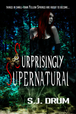 Surprisingly Supernatural by S.J. Drum