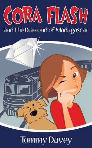 Cora Flash and the Diamond of Madagascar by Tommy Davey