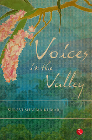 Voices in the Valley by Suravi Sharma Kumar