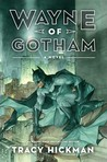 Wayne of Gotham by Tracy Hickman
