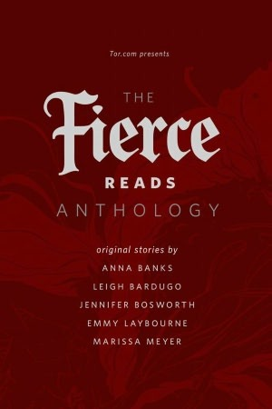 The Fierce Reads Anthology by Anna Banks