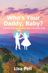 Who's Your Daddy, Baby? by Lisa Pell