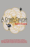A Crash Course On the Anatomy of Robots by Kent Evans