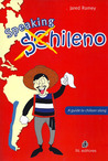 Speaking Chileno: A Guide to Chilean Slang