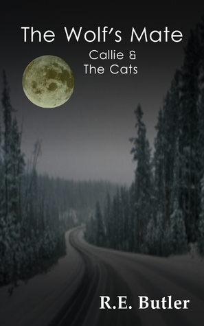 Callie & The Cats by R.E. Butler
