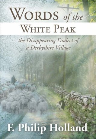 Words of the White Peak: The Disappearing Dialect of a Derbyshire Village