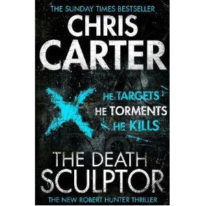 The Death Sculptor by Chris Carter