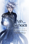 Ash and Echoes (Blessed Epoch, #1)