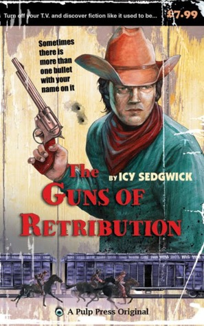 The Guns of Retribution by Icy Sedgwick