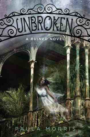Unbroken (Ruined, #2)