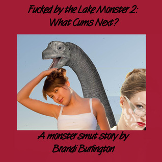 Fucked by the Lake Monster 2 by Brandi Burlington