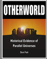 OTHERWORLD:  Historical Evidence of Parallel Universes