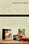 Gay Children, Straight Parents: A Plan For Family Healing