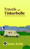 Travels With Tinkerbelle - 6000 Miles Around France In A Mech... by Susie Kelly