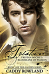 Tristan Michel:Bloodline of Passion (The Gastien Series #3)
