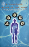 A Thousand Miles In The Rain: A Four Year Journey Into Telepathy, Energy, Faith Healing And Consciousness
