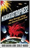 Megacatastrophes! by David Darling
