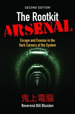 The Rootkit Arsenal by Bill Blunden