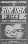 The Star Trek That Never Was