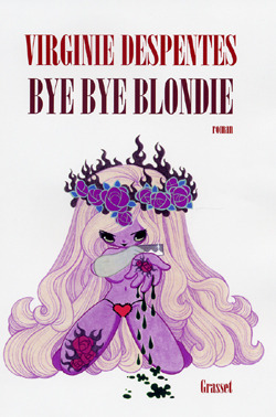 Bye Bye Blondie by Virginie Despentes