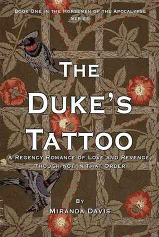 The Duke's Tattoo: A Regency Romance of Love and Revenge, Though Not in That Order (Horsemen of the Apocalypse, #1)