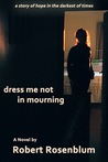 dress me not in mourning