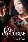 The Last Concubine by Catt Ford