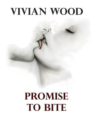 Promise to Bite by Vivian Wood