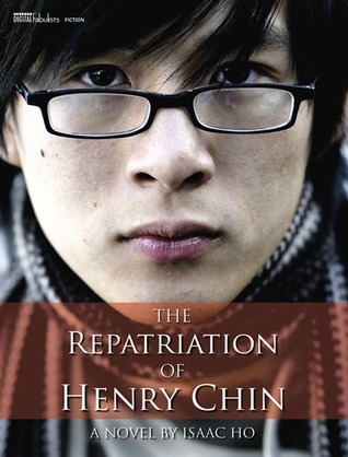 The Repatriation Of Henry Chin: A Novel