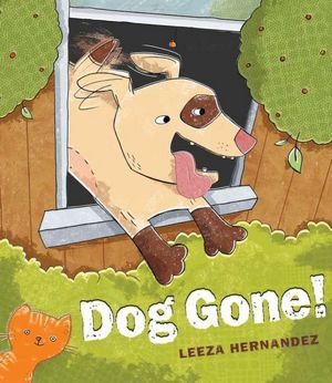 Dog Gone! by Leeza Hernandez