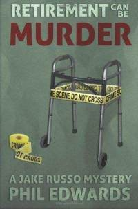 Retirement Can Be Murder by Phil Edwards