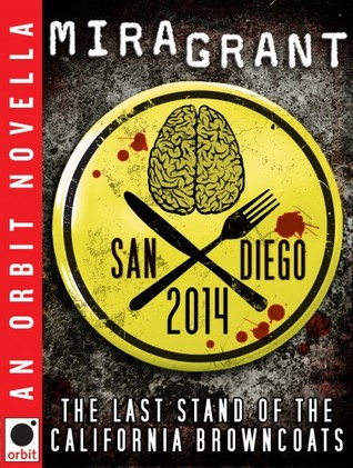 San Diego 2014: The Last Stand of the California Browncoats (Newsflesh Trilogy, #3.1)