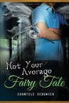 Not Your Average Fairy Tale by Chantele Sedgwick