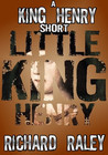Little King Henry (King Henry Shorts, #1), (The King Henry Tapes, #1.5)