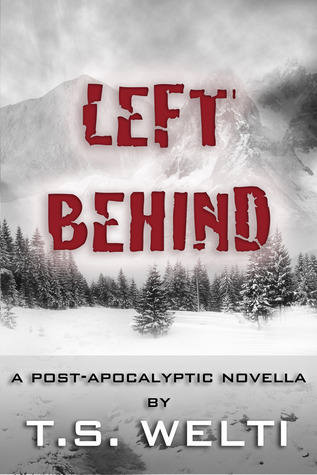 Left Behind by T.S. Welti