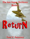 Return (The kan Ingan Archives, #3)
