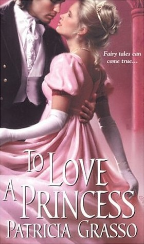 To Love a Princess by Patricia Grasso