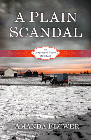A Plain Scandal (Appleseed Creek Mystery Series #2)