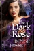 The Dark Rose by Denise Rossetti